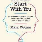 Book Recommendation: It Didn't Start with You by Mark Wolynn